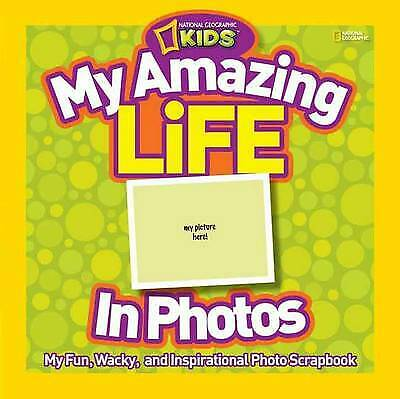 My Amazing Life in Photos, National Geographic Kids