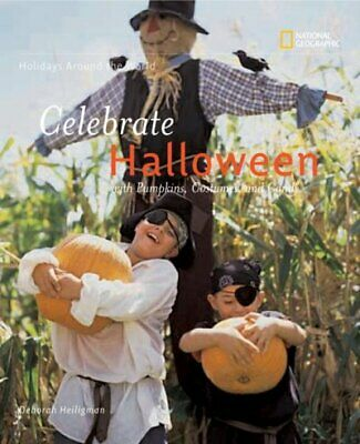 Holidays Around the World: Celebrate Halloween with Pumpkins, Costumes, and Cand