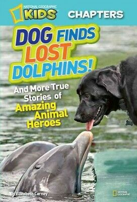 National Geographic Kids Chapters: Dog Finds Lost Dolphins, Carney, Elizabeth