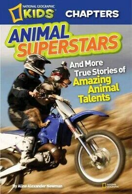 Animal Superstars: And More True Stories of Amazing Animal Talents, Newman, Alin