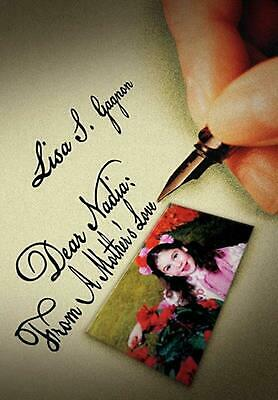 Dear Nadia: From a Mother's Love by Lisa S. Gagnon (English) Paperback Book Free