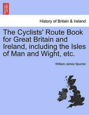 Cyclists' Route Book for Great Britain and Ireland, Including the Isles of Man a