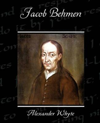 Jacob Behmen by Alexander Whyte (English) Paperback Book Free Shipping!