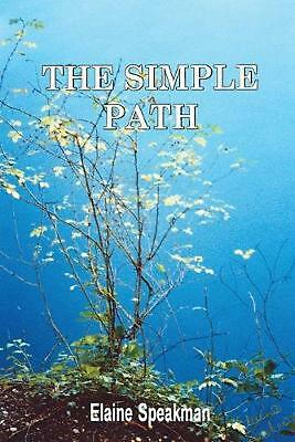 THE Simple Path by Elaine Speakman (English) Paperback Book Free Shipping!