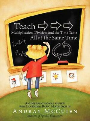 Teach Multiplication, Division, and the Time Table All At the Same Time: An Inst