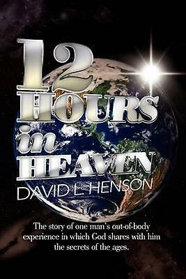 12 Hours in Heaven by David L. Henson (English) Paperback Book Free Shipping!