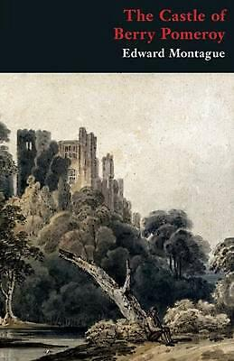 The Castle of Berry Pomeroy (Gothic Classics) by Edward Montague (English) Paper