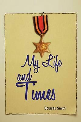 My Life and Times by Douglas Smith (English) Paperback Book Free Shipping!