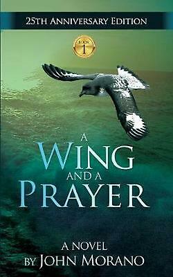 A Wing and a Prayer by John Morano (English) Paperback Book Free Shipping!