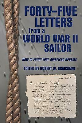 Forty-Five Letters from a World War II Sailor: How to Fulfill Your American Drea
