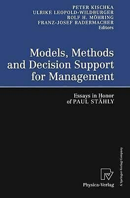 Models, Methods and Decision Support for Management: Essays in Honor of Paul Sta