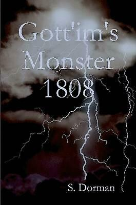 Gott'im's Monster 1808 by S. Dorman (English) Paperback Book Free Shipping!