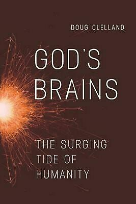 God's Brains: The Surging Tide of Humanity by Doug Clelland (English) Paperback