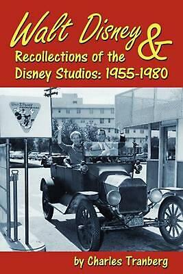 Walt Disney & Recollections of the Disney Studios: 1955-1980 by Charles Tranberg