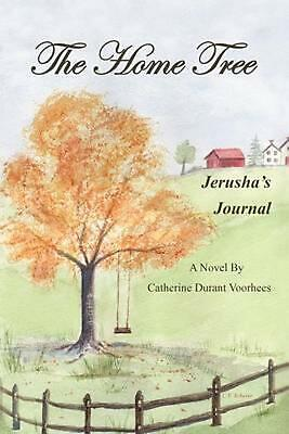 The Home Tree: Jerusha's Journal by Catherine Durant Voorhees (English) Paperbac