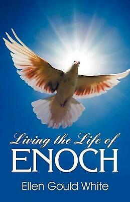 Living the Life of Enoch by Ellen G. White (English) Paperback Book Free Shippin