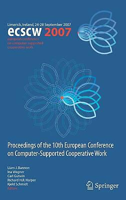 ECSCW 2007: Proceedings of the 10th European Conference on Computer-Supported Co