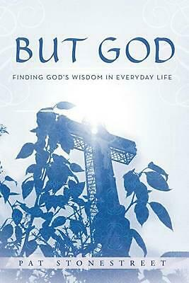 But God: Finding God's Wisdom in Everyday Life by Pat Stonestreet (English) Pape