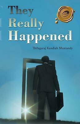 They Really Happened by Thilagaraj Kandiah Muniandy (English) Paperback Book Fre
