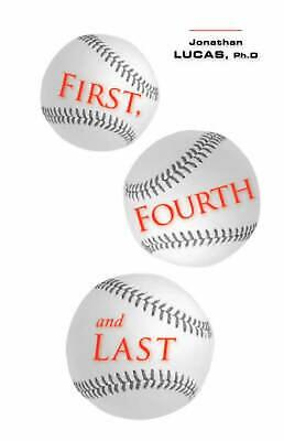 First, Fourth and Last by Jonathan Lucas (English) Paperback Book Free Shipping!