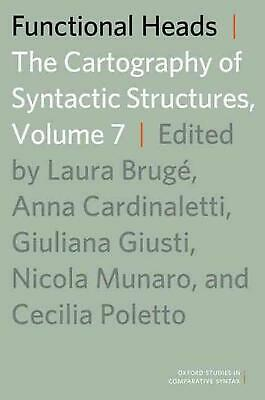 Functional Heads: The Cartography of Syntactic Structures, Volume 7 by Brug?, La