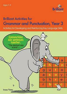 Brilliant Activities for Grammar and Punctuation, Year 3: Activities for Develop