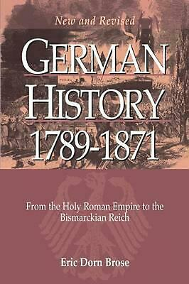 German History 1789-1871: From the Holy Roman Empire to the Bismarckian Reich by