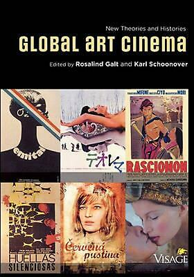 Global Art Cinema: New Theories and Histories by Karl Schoonover (English) Paper