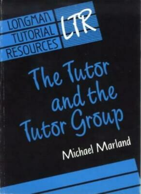 The Tutor and the Tutor Group (Longman tutorial resources),Michael Marland