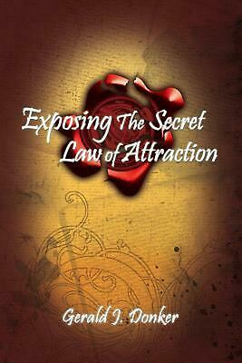 Exposing the Secret Law of Attraction by Gerald Donker (English) Paperback Book