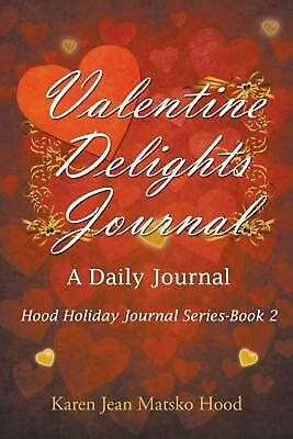 Valentine Delights: A Daily Journal by Karen Jean Matsko Hood (English) Paperbac