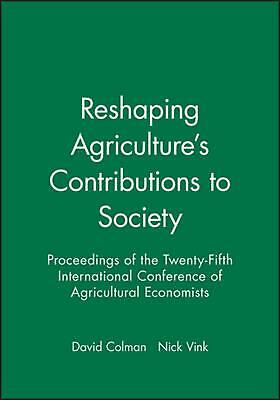 Reshaping Agriculture's Contibutions to Society: Proceedings of the Twenty-Fifth