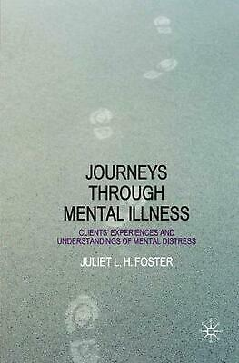Journeys Through Mental Illness: Client Experiences and Understandings of Mental