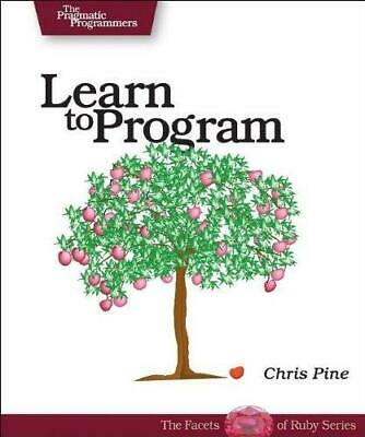 Learn to Program: A Guide for the Future Programmer (Pragmatic Programmers), Chr