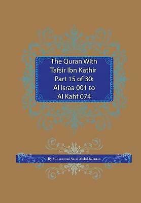 The Quran with Tafsir Ibn Kathir Part 15 of 30: Al Israa 001 to Al Kahf 074 by M