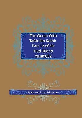 The Quran with Tafsir Ibn Kathir Part 12 of 30: HUD 006 to Yusuf 052 by Muhammad