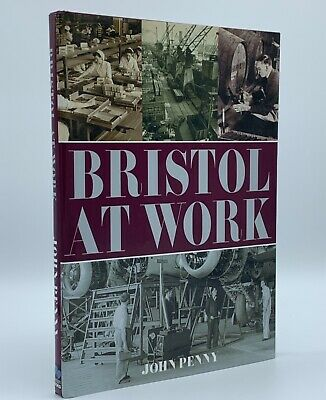 Bristol at Work by John Penny Illustrated History of  Bristol Working Life