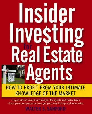 Insider Investing for Real Estate Agents: How to Profit from Your Intimate Knowl