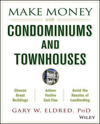 Make Money with Condominiums and Townhouses by Gary W. Eldred (English) Paperbac