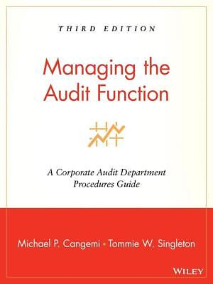 Managing the Audit Function: A Corporate Audit Department Procedures Guide by Mi