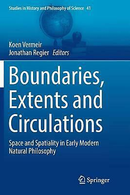 Boundaries, Extents and Circulations: Space and Spatiality in Early Modern Natur