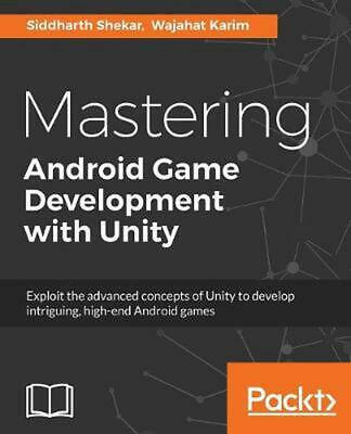 Mastering Android Game Development with Unity by Siddharth Shekar (English) Pape
