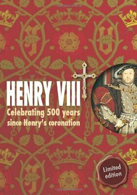 Henry VIII: Celebrating 500 Years since Henry's Coronation,John Guy