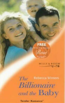 The Billionaire and the Baby (Tender Romance), Winters, Rebecca, Good Condition