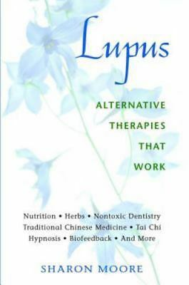 Lupus: Alternative Therapies That Work by Sharon Moore Paperback Book WT42159