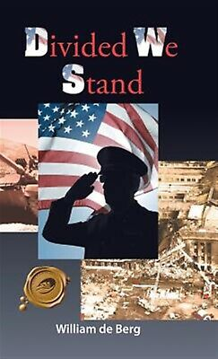 Divided We Stand by Berg, William de -Hcover