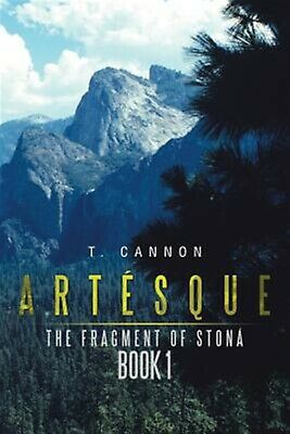 ArtÚsque: The Fragment of Stonß Book 1 by Cannon, T. -Paperback