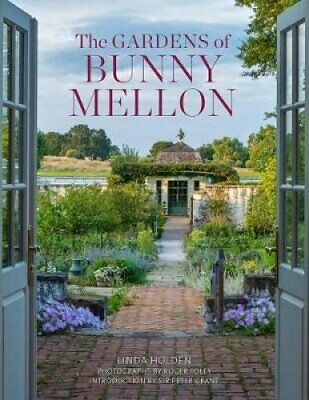 The Gardens of Bunny Mellon by Linda Jane Holden 9780865653511 | Brand New