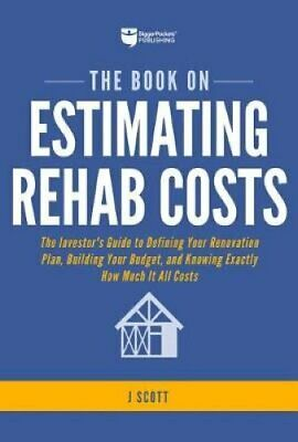 The Book on Estimating Rehab Costs The Investor's Guide to Defi... 9781947200128