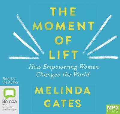 The Moment Of Lift: How Empowering Women Changes the World by Melinda Gates Free
